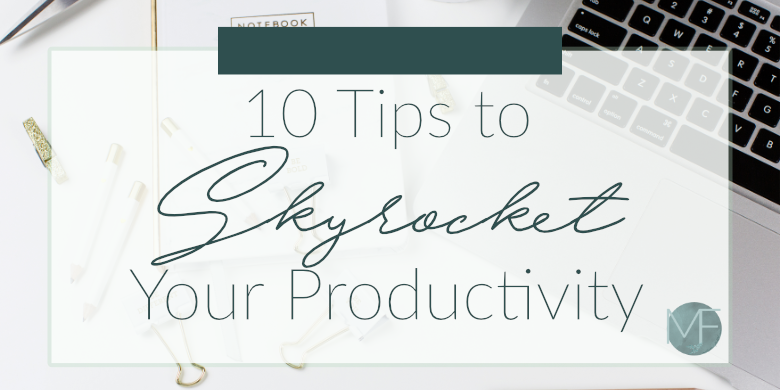 10 tips to skyrocket your productivity | Hiring a Virtual Assistant | Social Media Manager | Virtual Assistant Tips | Finding a VA | Finding a Virtual Assistant