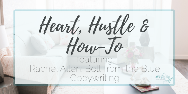 Heart, Hustle and How-To: Bolt from the Blue Copywriting