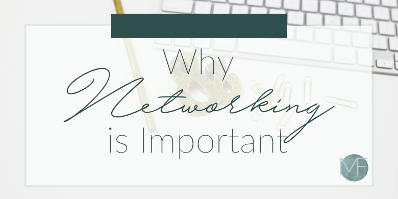 Why Networking is Important   Small Business Tips   Madison-fichtl.com