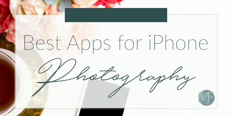 Best Apps for iPhone Photography   Social Media Help   Madison-fichtl.com