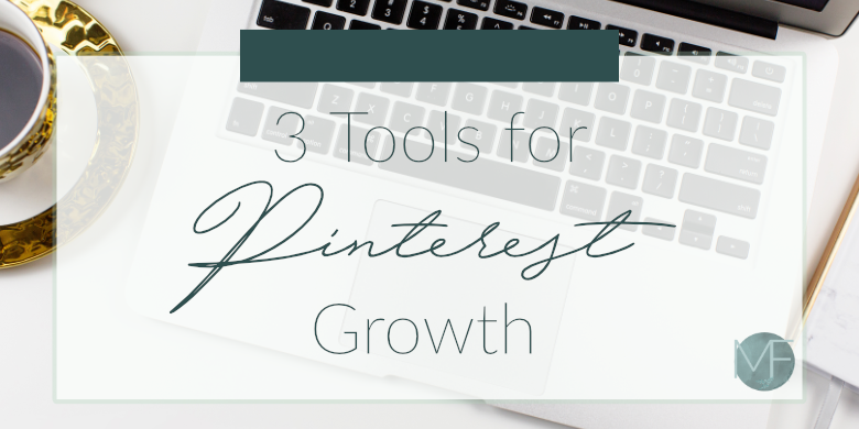 3 Tools for Pinterest Growth | Pinterest Tips | Madison Fichtl | Madison-fichtl.com