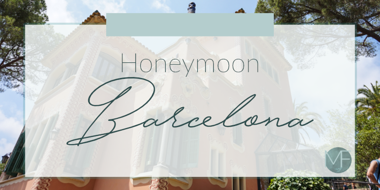 Barcelona Honeymoon | Madison Fichtl | Madison-fichtl.com