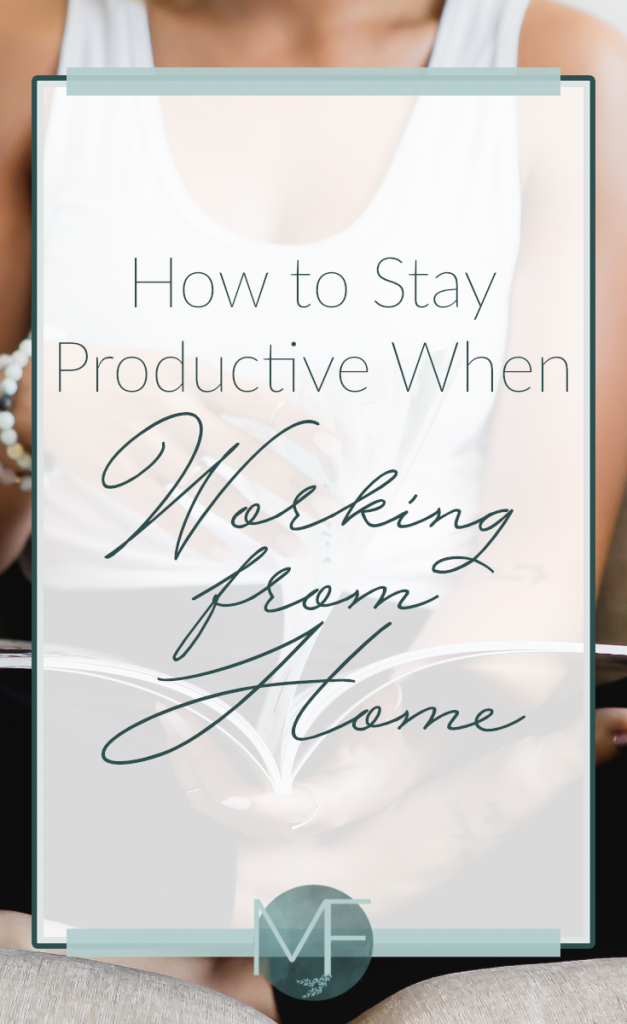 How to Stay Productive When Working From Home   Working From Home Tips   Madison Fichtl   Madison-fichtl.com