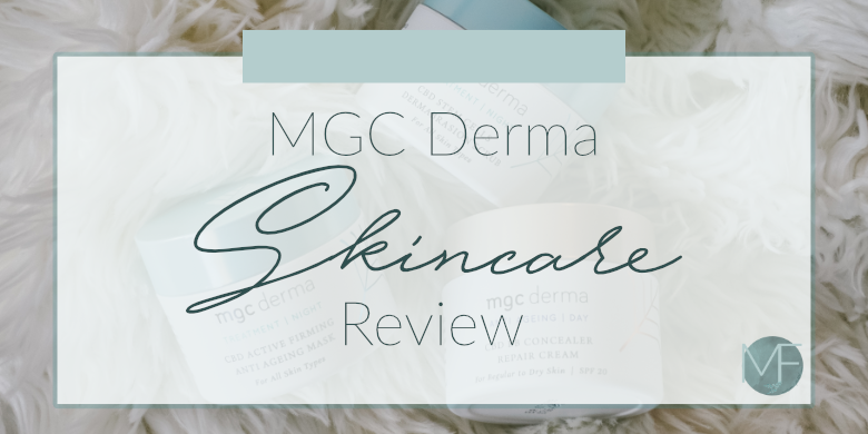 MGC Derma Review | Skin Care | Madison Fichtl | Madison-fichtl.com