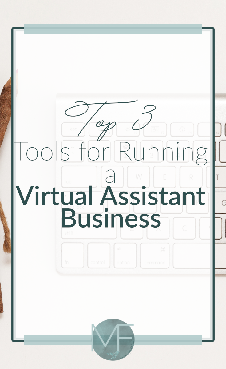 Top 3 Tools for Running a Virtual Assistant Business | Business Tips | Becoming a Virtual Assistant | Madison Fichtl | madison-fichtl.com
