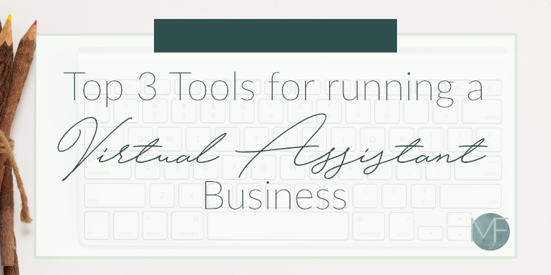 Top 3 Tools for Running a Virtual Assistant Business | Business Tips | Becoming a Virtual Assistant | Madison Fichtl | madison-fichtl.com