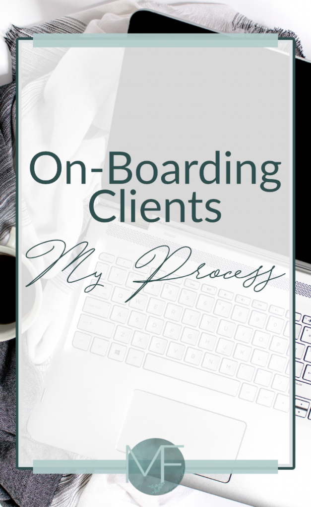 On-Boarding Clients - My Process | Virtual Assistant Tips | Starting a Virtual Assistant Business | Madison Fichtl | Madison-fichtl.com