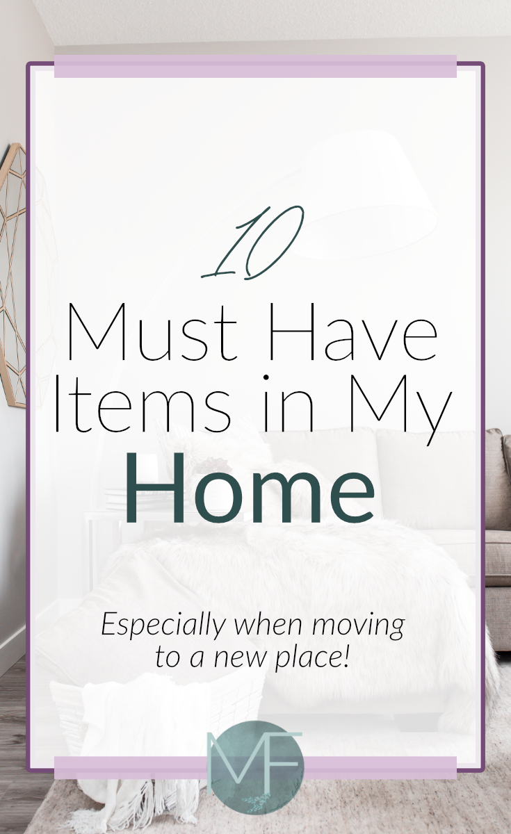 10 Must Have Items in my Home