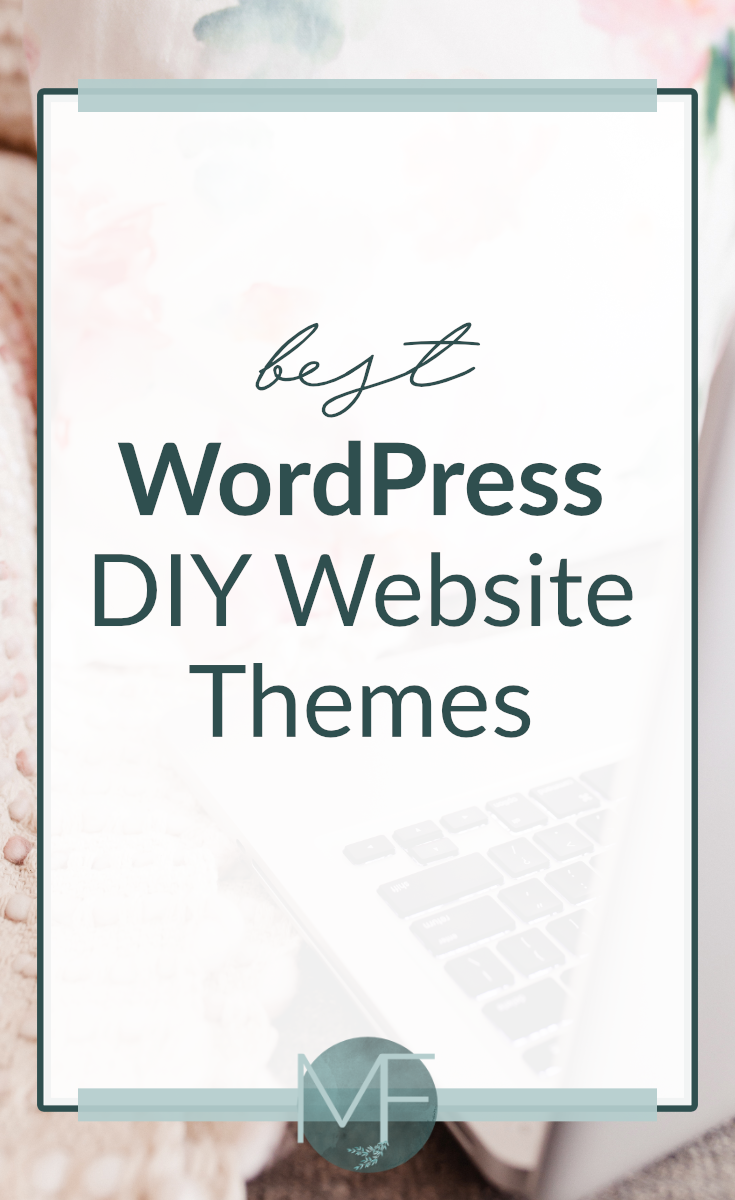 Best WordPress DIY Website Themes: A Round-Up! #wordpresstheme #diywebsitedesign #websitetheme #smallbusinesstips