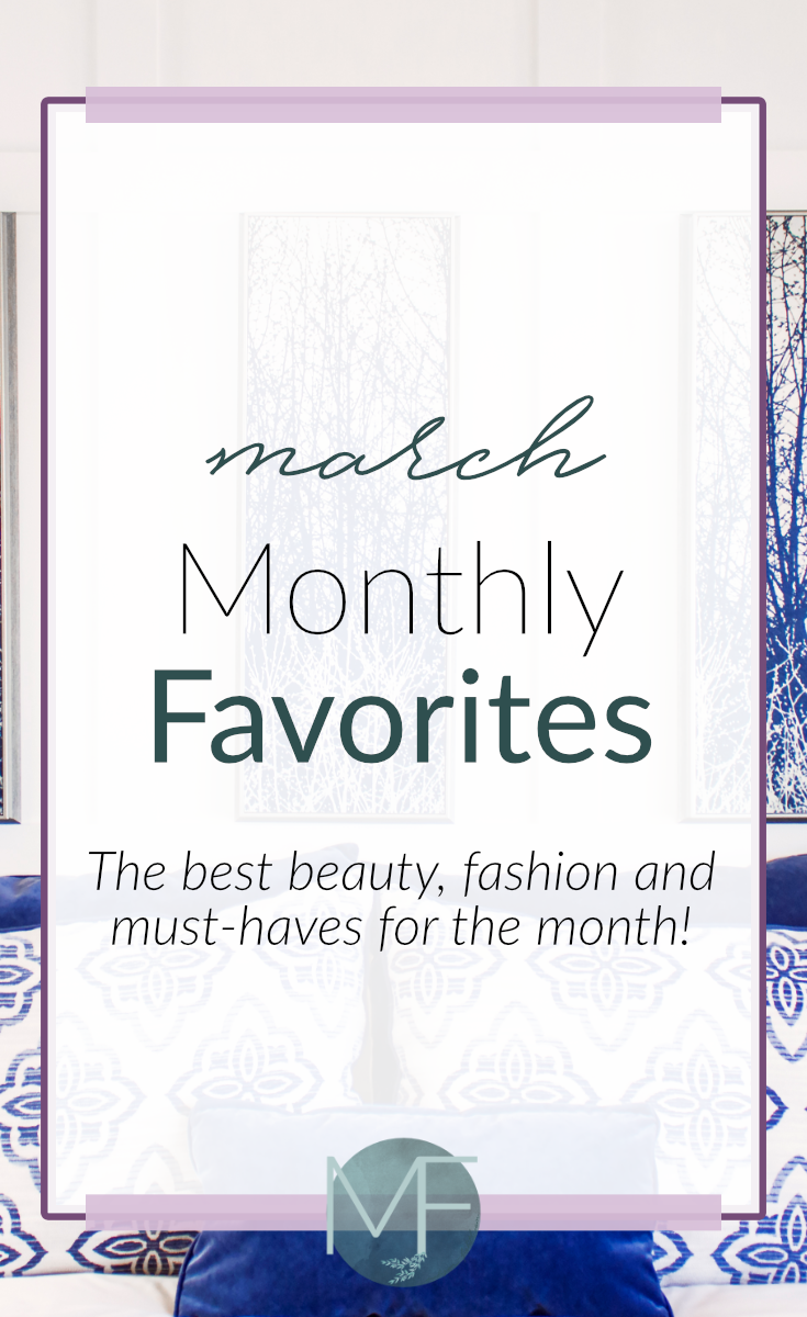 Monthly Favorites - March | Beauty Products
