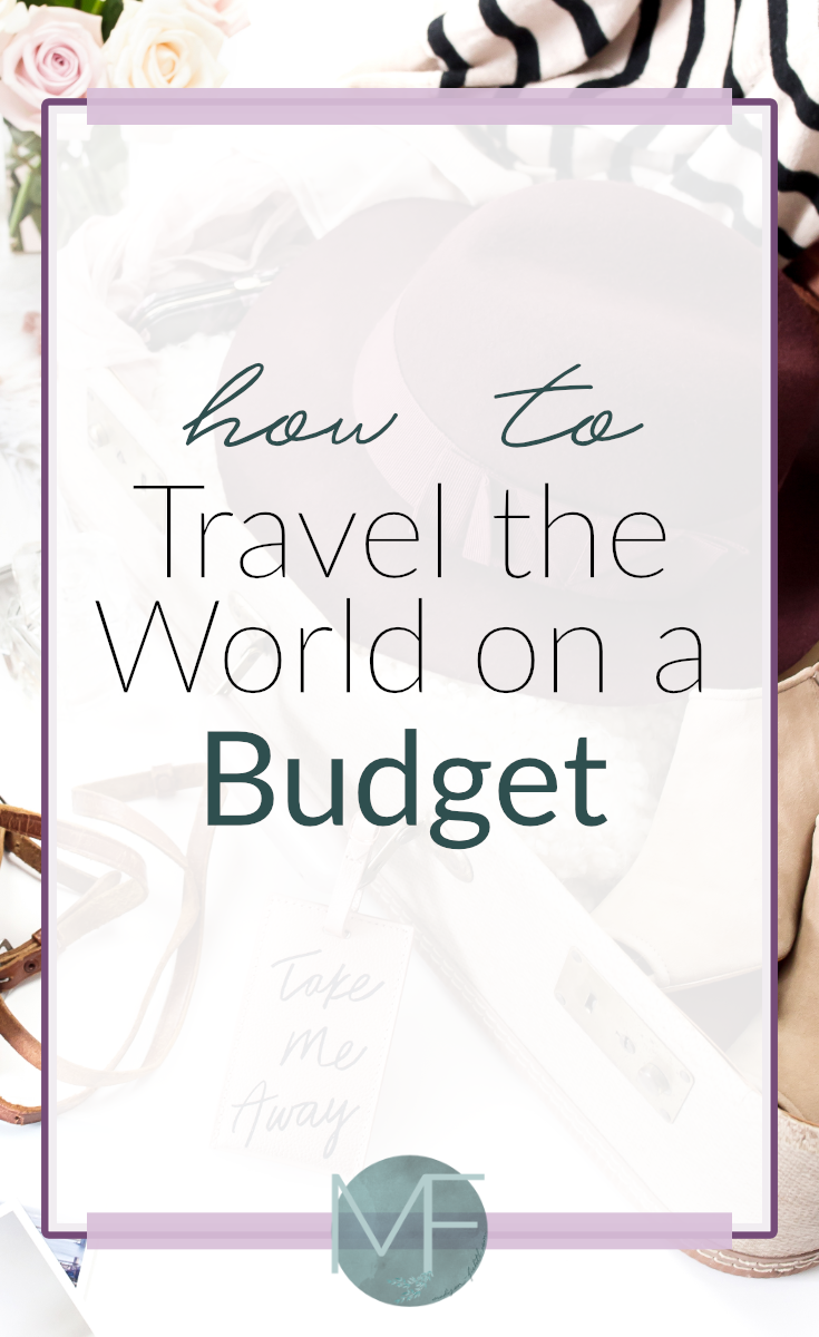 How to Travel the World on a Budget #cheaptravel #traveltips