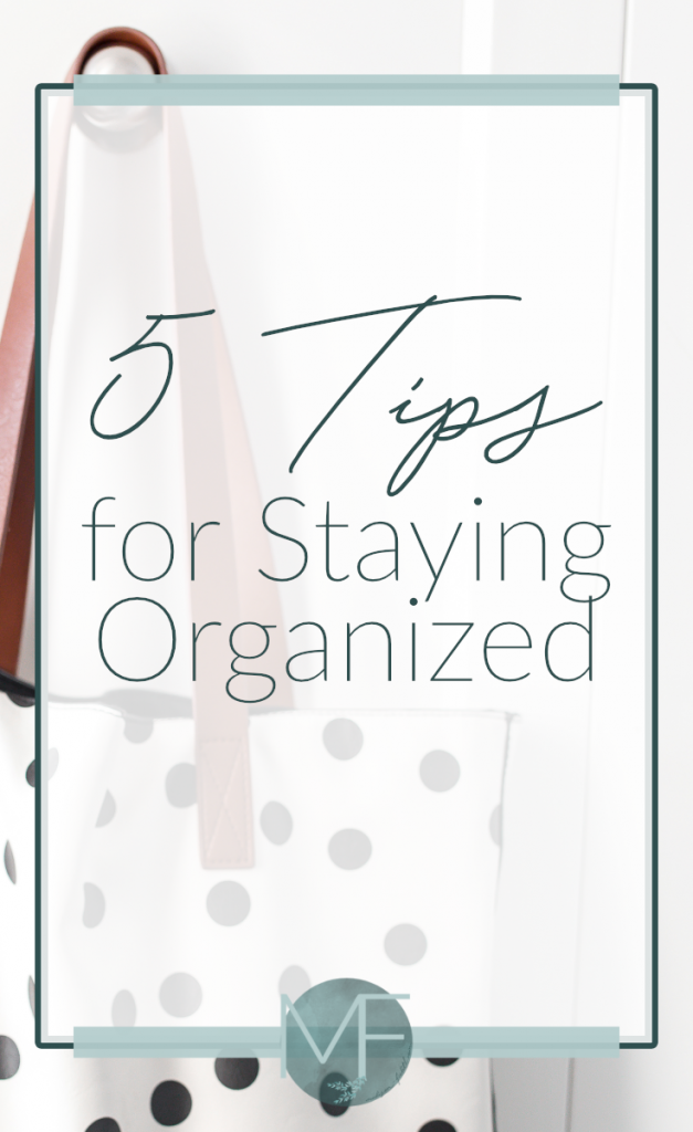 5 Tips for Staying Organized | Small Business Help | Madison-fichtl.com | Madison Fichtl