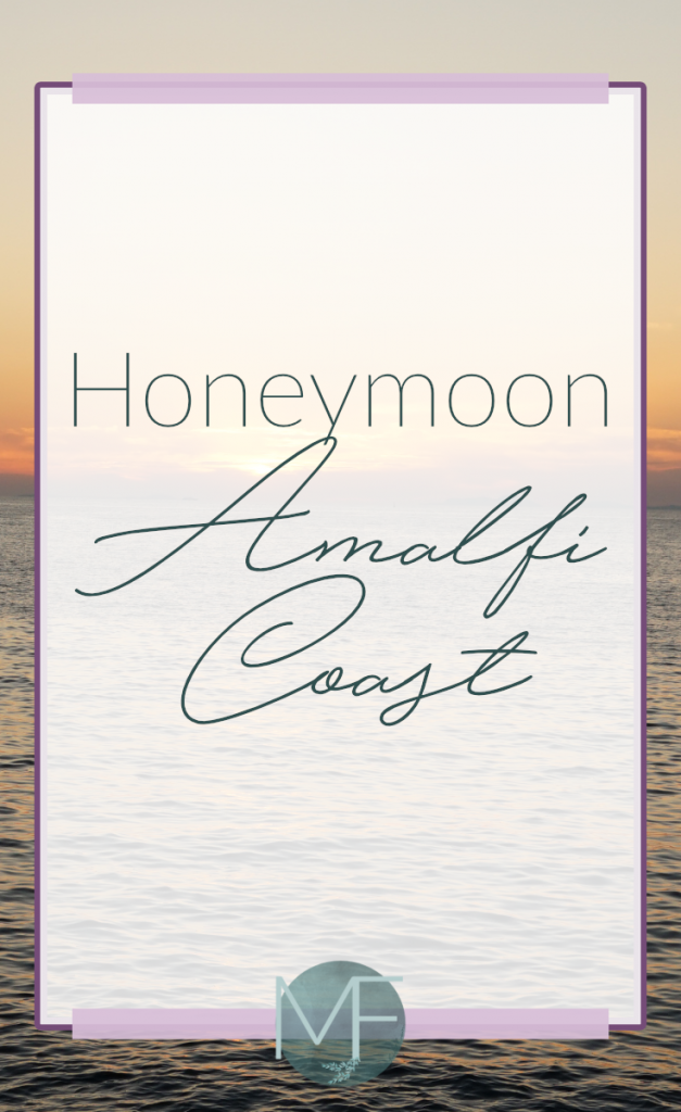 Amalfi Coast Honeymoon | Madison Fichtl | Madison-fichtl.com