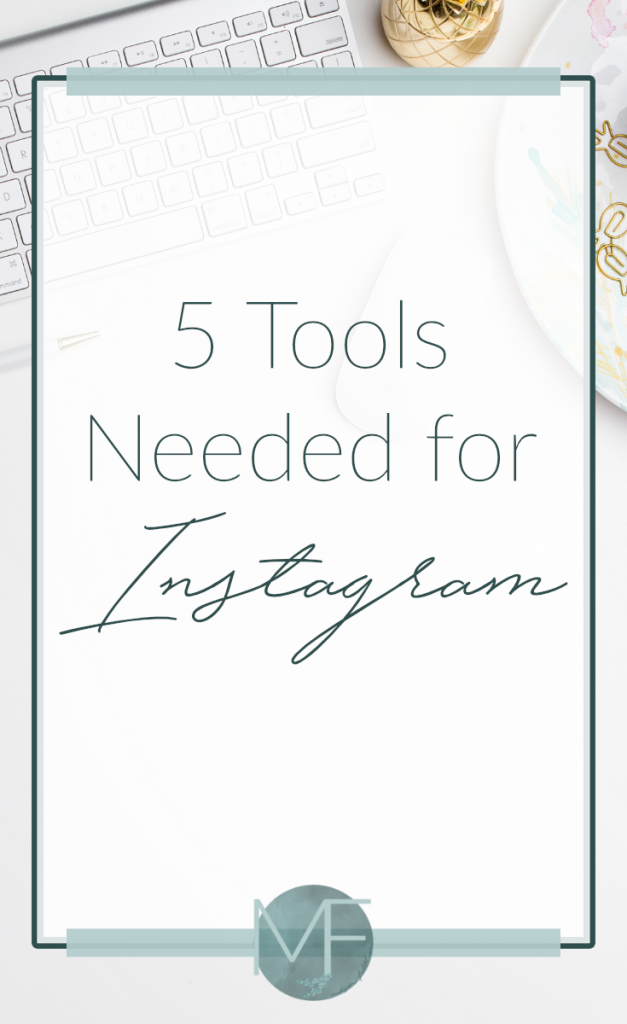 5 Tools Needed for Instagram   Instagram Tips   Madison Fichtl   Madison-fichtl.com