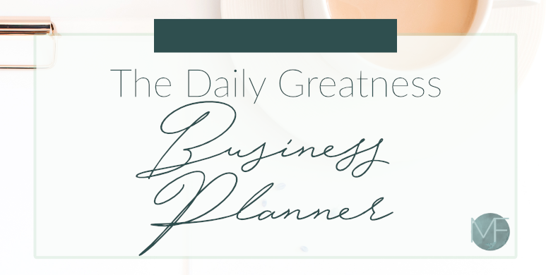 Daily Greatness Business Planner Review | Business Tips | Madison Fichtl | Madison-fichtl.com