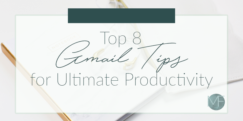 Top 8 Gmail Tips for Ultimate Productivity | Business Tips | Apps for Entrepreneurs | Madison Fichtl | madison-fichtl.com
