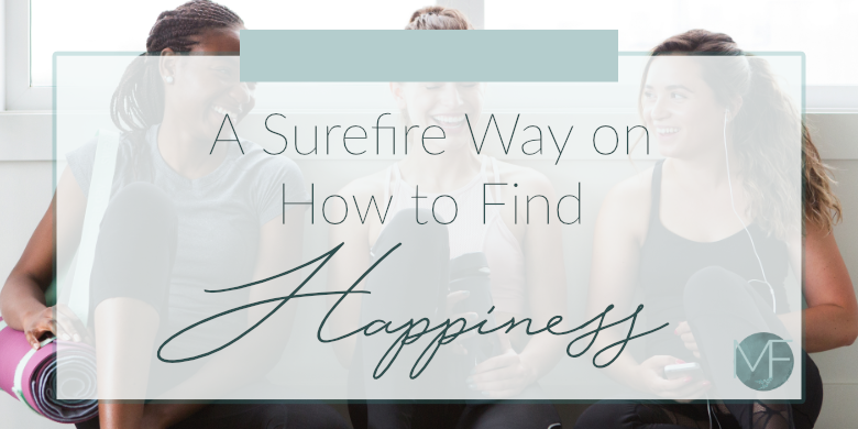 How to Find Happiness | Entrepreneur Lifestyle | Madison Fichtl | madison-fichtl.com
