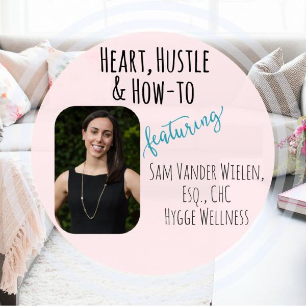Heart, Hustle & How-To- Hygge Wellness