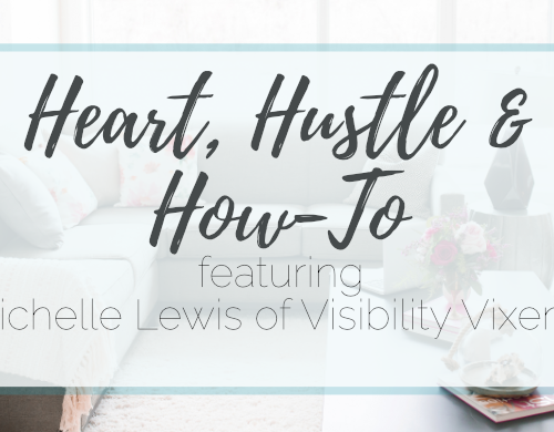 Heart, Hustle and How-To: Visibility Vixen