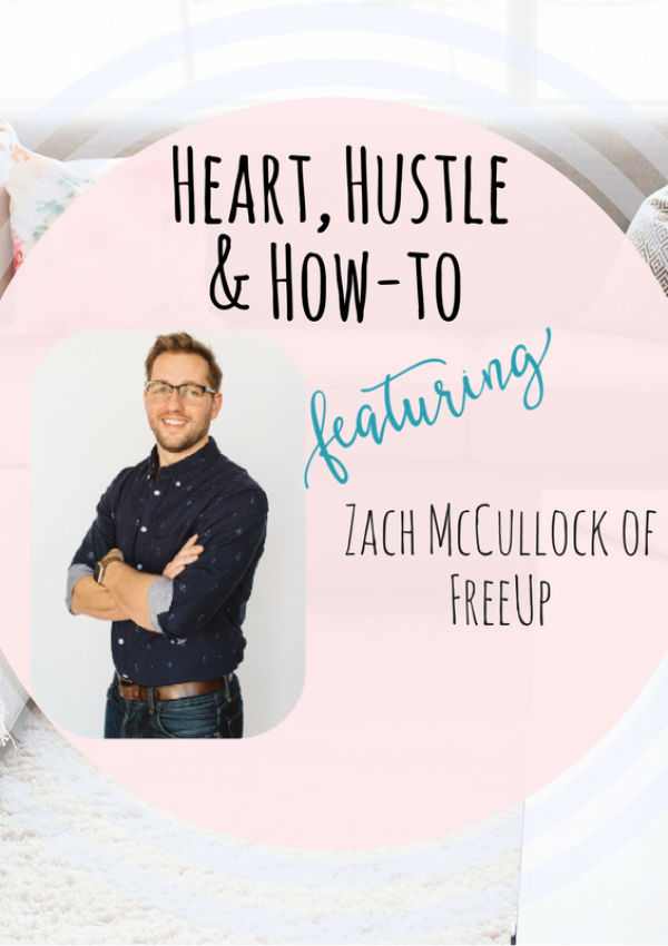 Heart Hustle & How To: Zack McCullock