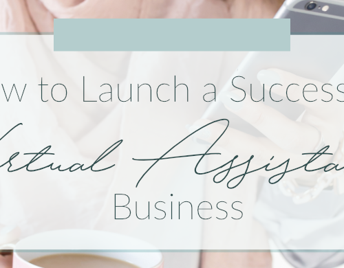 How To Launch a Successful Virtual Assistant Business