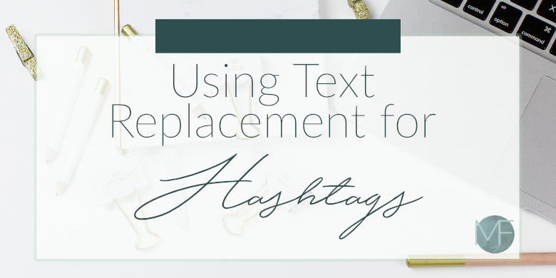 Using Text Replacement for Hashtags