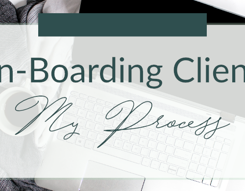 On-boarding Clients – My Process