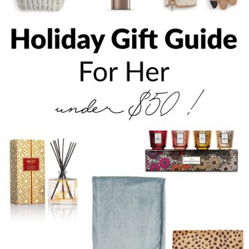 Holiday Gift Guide For Her Under $50
